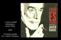 """Homenaje Javier Krahe """"Y todo es vanidad"""" 18 chulos record 2003 rec 1 track de Diego Carrasco"""